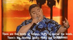 Five levels of fatness lol Fluffy Gabriel Iglesias, Fluffy Iglesias, Stupid Funny Memes, Hilarious, Funny Stuff, Funny Things, Smiles And Laughs, Just For Laughs, Laugh Out Loud Jokes