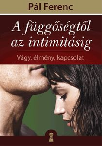 A függőségtől az intimitásig (Pál Ferenc - Gutman Bea (Szerk. Self Help, Psychology, My Books, Baseball Cards, Reading, Movie Posters, Products, Psicologia, Life Coaching