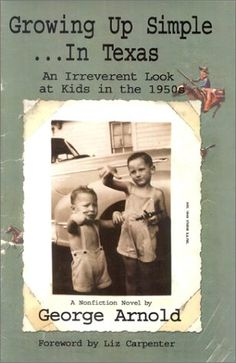 Growing Up Simple--In Texas: An Irreverent Look at Kids i...