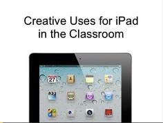 Creative Uses of iPad in The Classroom ~ Educational Technology and Mobile Learning