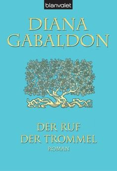 Diana Gabaldon - Der Ruf der Trommel (highland Saga 4)