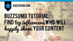 Buzzsumo Tutorial: Find Top Influencers Who Will Happily Share Your Content // RaelynTan.com >> Finding Social Media Influencers that will share your content on Twitter, Facebook, Pinterest, etc. Networking with niche influencers.