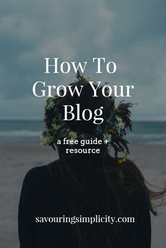How to grow your blog and brand! A free guide and resource page.