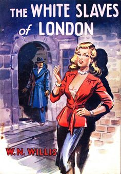 """The White Slaves of London"" by W. N. Willis.  Vintage Pulp Fiction Cover Art."