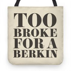 Too Broke for a Berkin