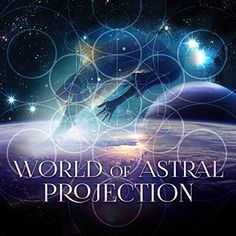 awesome World of Astral Projection - Experience Day, Healing Nature Sounds, Astral Travel, Deep Meditation Music, Inner Power, Om Chanting, Spiritual Journey, State of Mind