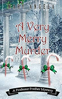 - A Very Merry Murder (A Professor Prather Mystery) by Mary Angela / - Escape With Dollycas Into A Good Book I Love Books, Good Books, My Books, Reading Books, Library Books, Reading Lists, Mystery Stories, Mystery Novels, Christmas Books