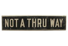 Not A Thru Way Sign on OneKingsLane.com