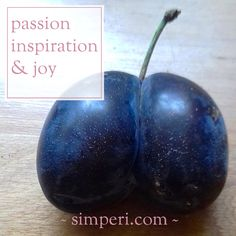 What brings you joy? So much that, at the thought of it, your heart makes a little leap of joy and you can't wait to begin? Here's my passionate, almost pressing advice: follow your joy…