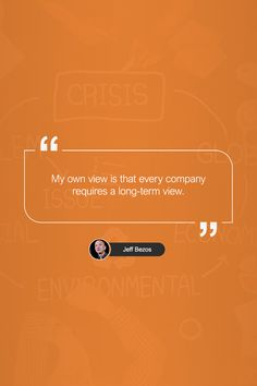 """""""My own view is that every company requires a long-term view."""" -Jeff Bezos #quotestoliveby #quote #successquotes #quotesdaily #quotesoftheday #KnowledgeCity #eLearning #motivation #business"""