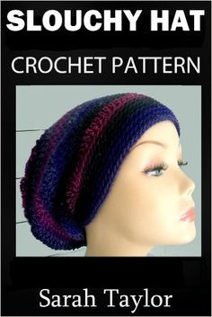 Slouchy Hat Crochet Pattern - Kindle edition by Sarah Taylor. Crafts, Hobbies & Home Kindle eBooks @ Amazon.com.
