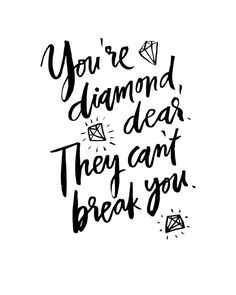 You're Diamond They Can't Break You Handwritten Handlettered Calligraphic Black White Funny Quote Poster Prints Printable Wall Decor Art