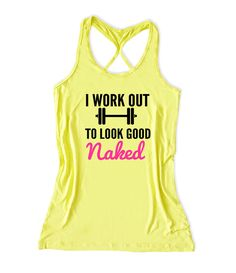 I work out to look good naked Women's Lift Crossfit Tank Top -X 580