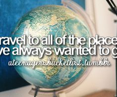 Image Detail for - Tumblr always teen bucket list go places