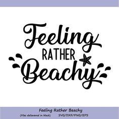 Feeling Beachy SVG, Beach SVG, Starfish SVG, Ocean Sea Svg, Summer Svg, Nautical Svg, Vinyl, Silhouette Cricut Files, svg, dxf, eps, png