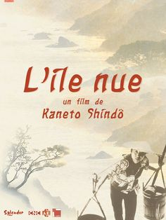 Kaneto Shindō - Hadaka no shima (The naked Island) 1960 Les Benjamins, Hiroshima, Grand Prix, Les Continents, Drame, Hd Streaming, Life Is Hard, International Film Festival, Archipelago