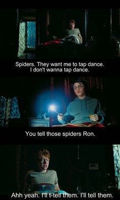 Spiders! They want me to tap dance!