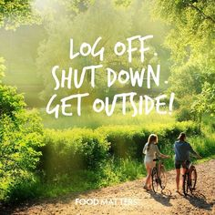 Log Off. Shut Down. Get Outside!  Mother Nature… She is a powerful healer, many of us take her healing abilities for granted! Studies have shown people of get outdoors in a natural environment become less agitated and have an easier time focusing! So what are you waiting for, put down the phone, log off and get outside!  www.foodmatters.tv