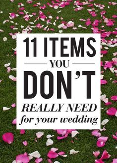 Every bride has her list of must-haves for her wedding day: breathtaking dress, stunning centerpieces, flawless hair and makeup. But quite a few of them can actually be scratched off because they're not only unnecessary, but also a huge waste of money.