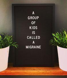 #kids #migraine . . . . #quote #quotes #letterbox #letterboxquotes #letterboard #letterboardquotes #instadaily #instagood #fun #sarcasm…