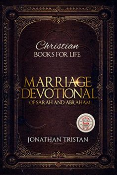 Marriage Devotional of Sarah and Abraham: 30 Inpirational Devotions to become Godly Marriage (Christian Books For Life Book 1) by [Tristan, Jonathan]