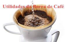 Aprendiz de Cabeleireira-Cabelos,Beleza e Dietas: 7 UTILIDADES DA BORRA DE CAFÉ  que  VOCÊ PRECISA C...