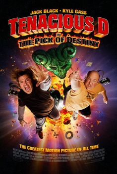 """Tenacious D: The Pick of Destiny - """"Now its time to blow this fucker down!!!"""" (7/10)"""