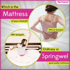 Choosing the right #mattress can be a daunting task. Ordinary Mattresses can lead to health problems while a #rightmattress always provide #relax , comfort & good #nightsleep . Now let us know what will you choose? http://www.springwel.in/