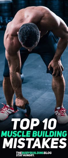 Find out what are the top 10 muscle building mistakes that are holding you back from building more muscle mass and growing stronger! #fitness #gym #exercise #workout #bodybuilding #health #muscle