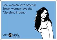 Real women love baseball, smart women love the Cleveland Indians
