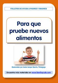 """Cómo conseguir que coma otros alimentos es el contenido de este folleto dirigido a las familias con hijos que tienen este problema con su alimentación. """"Ya no sé que hacer para que mi hijo coma fruta"""". """"Estoy desesperada, no consigo que pruebe la verdura"""". ¿Les suena?"""