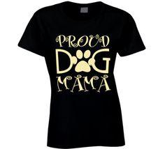 Proud Dog Mama T Shirt