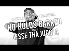 THE GUILLOTINE CARTEL presents NO HOLDS BARRED - JESSE THA JUGGLA - YouTube