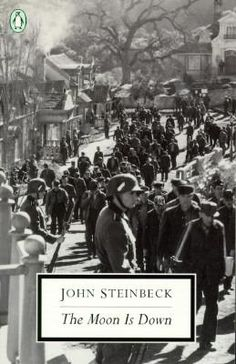 Required Text for Hitler and Nazi Germany; The Moon Is Down by John Steinbeck ISBN:9780140187465