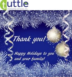 Thank you! Happy Holidays to you and your family!  #marketingtips, #holidayseason  http://tuttlemarketing.com