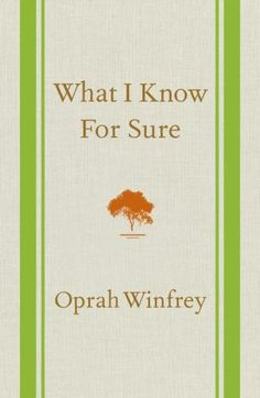 What I Know For Sure by Oprah Winfrey. I am reading this like my life depends on it, with so much attention and receptivity.