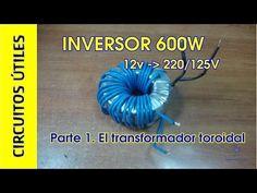 Inversor 12v a 220-125V 600W. (1/2) TRANSFORMADOR. CU 14 - YouTube