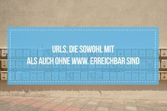urls, die sowohl mit / als auch ohne www erreichbar sind - urls, both with and without www are reachable (provided they have their dns record set properly :P) Dns, Messages, Feelings, Free, Text Posts, Text Conversations