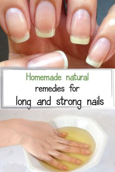 Homemade natural remedies for long and strong nails