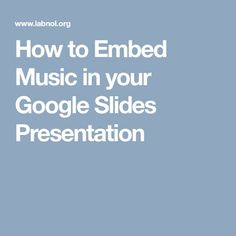 How to Embed Music in your Google Slides Presentation