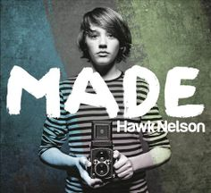 Hawk Nelson - Made This album is amazing...