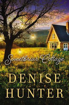 Denise Hunter - Sweetbriar Cottage / #awordfromJoJo #CleanRomance #ChristianFiction #DeniseHunter