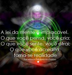 a lei da mente é implacável. o que você pensa, você cria; o que você sente, você atrai; o que você acredita, torna-se realidade.