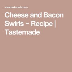 Cheese and Bacon Swirls ~ Recipe | Tastemade