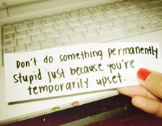 beingupsetquotes.jpg Photo:  This Photo was uploaded by sqacct7. Find other beingupsetquotes.jpg pictures and photos or upload your own with Photobucket ...