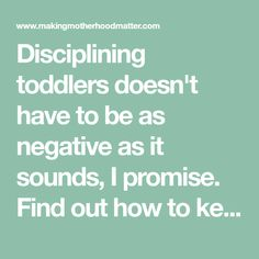Disciplining toddlers doesn't have to be as negative as it sounds, I promise. Find out how to keep your calm while redirecting your child. Disciplining Toddlers, Toddler Discipline, Pre Kindergarten, I Promise, Classroom Management, Children, Kids, Calm, Young Children
