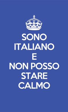 I am Italian, and I cannot keep calm! Kiss me I'm Italian