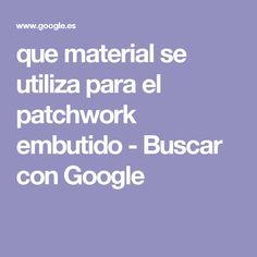 que material se utiliza para el patchwork embutido - Buscar con Google