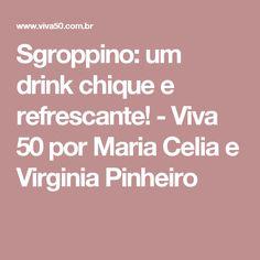 Sgroppino: um drink chique e refrescante! - Viva 50 por Maria Celia e Virginia Pinheiro