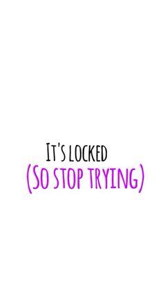 Reading 'it locked, (stop trying)' wallpaper Sassy Wallpaper, Ipad Mini Wallpaper, Lock Screen Wallpaper Iphone, Homescreen Wallpaper, Cute Wallpaper For Phone, Locked Wallpaper, Cute Wallpaper Backgrounds, Funny Wallpapers, Aesthetic Iphone Wallpaper